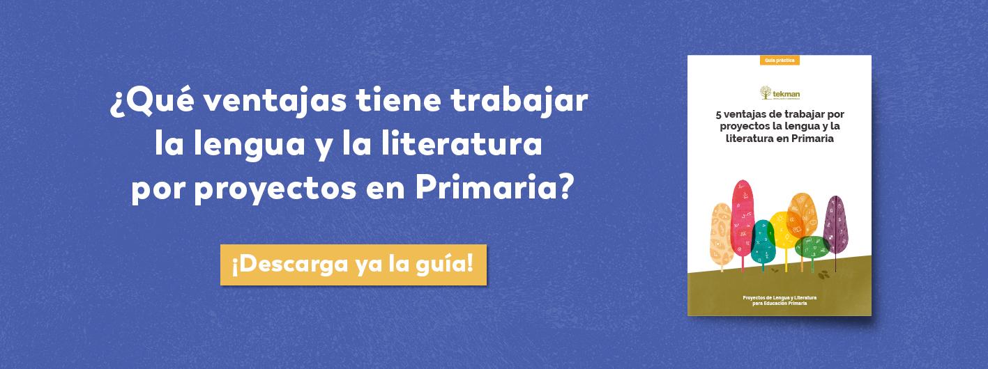 5 ventajas de trabajar la lengua y la literatura por proyectos en Primaria